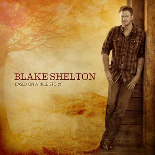 Free Download Based On A True Story Album By Blake Shelton