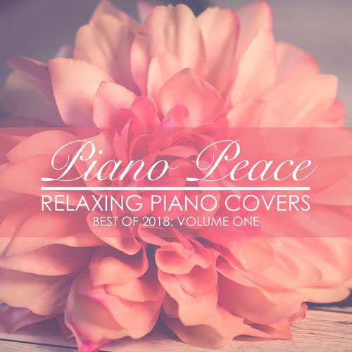 Free Download Relaxing Piano Covers: Best of 2018