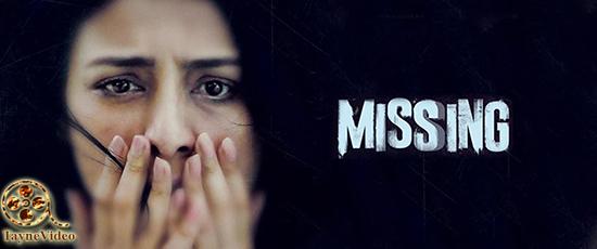 دانلود و پخش آنلاین فیلم missing 2018 با زیرنویس فارسی