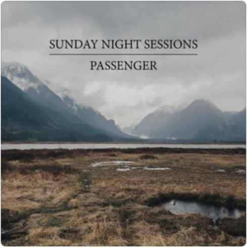 Sunday Night Sessions Album By Passenger