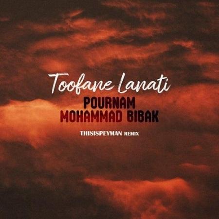 دانلود آهنگ جدید محمد بیباک و پورنام به نام طوفان لعنتى (ریمیکس)