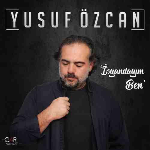 Yusuf Özcan-İsyandayım Ben 2018