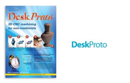 دانلود DeskProto v7.0 Revision 7724 x64 Multi-Axis Edition - نرم افزار مدلسازی سه بعدی فرآیند ساخت یک محصول