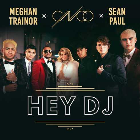 دانلود آهنگ جدید CNCO ft. Meghan Trainor & Sean Paul به نام Hey DJ