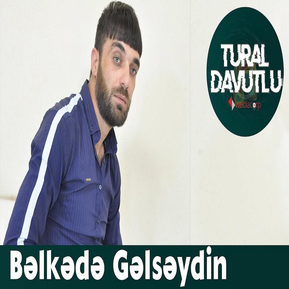 http://s8.picofile.com/file/8344820618/16Tural_Davutlu_Belkede_Gelseydin.jpg