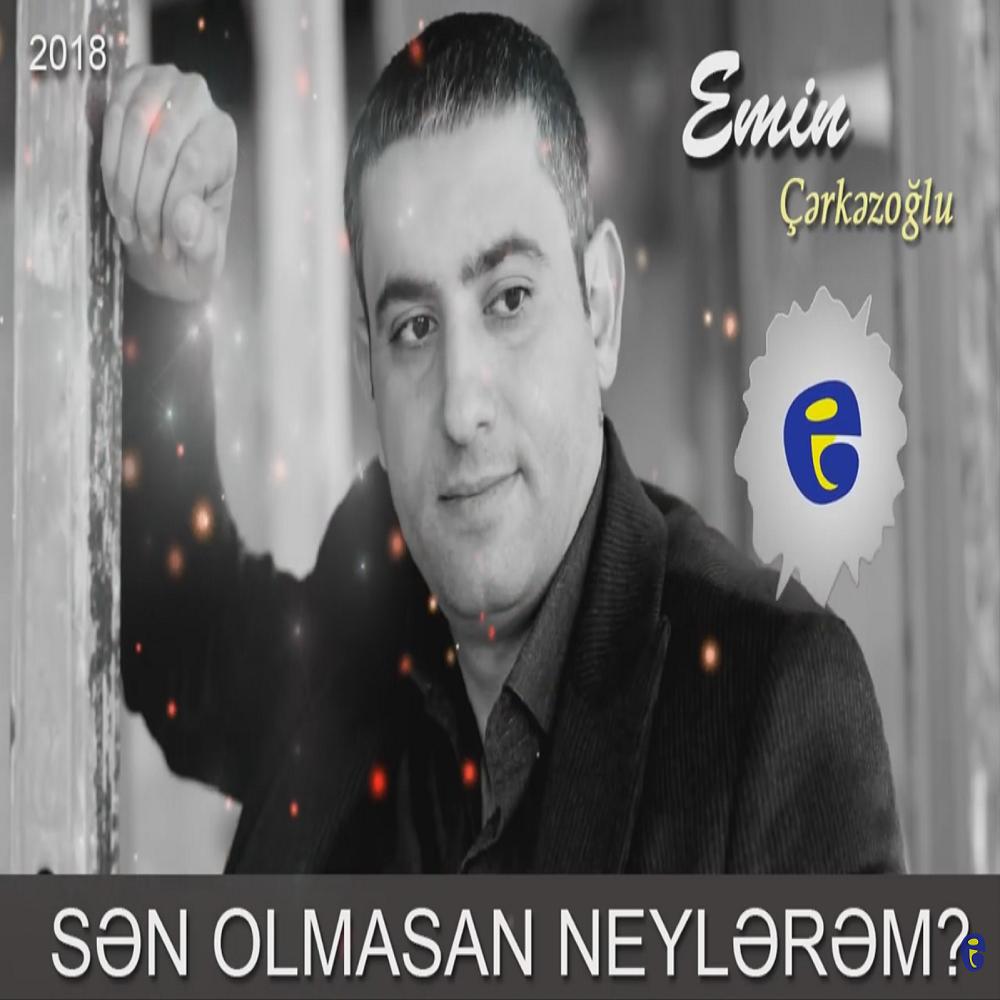 http://s8.picofile.com/file/8344899076/04Emin_Cerkezoglu_Sen_Olmasan_Men_Neylerem.PNG