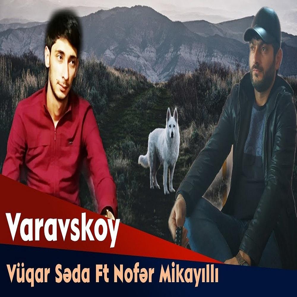 http://s8.picofile.com/file/8346345326/31Vuqar_Seda_Ft_Nofer_Mikayilli_Varavskoy.jpg