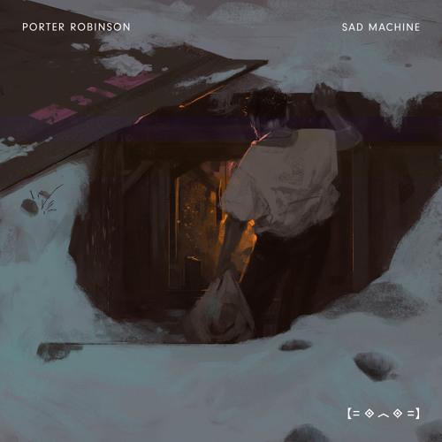 دانلود اهنگ Porter Robinson به نام Sad Machine