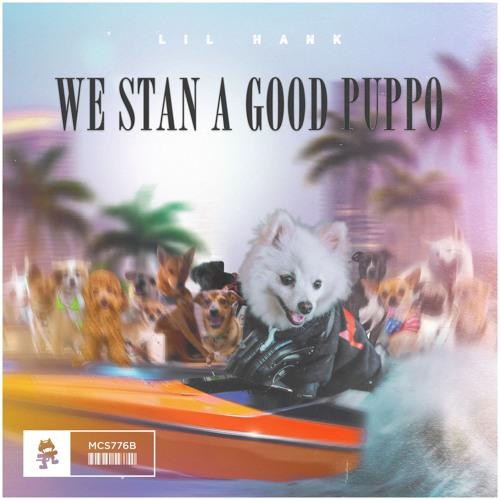 دانلود اهنگ lil hank به نام We Stan a Good Puppo