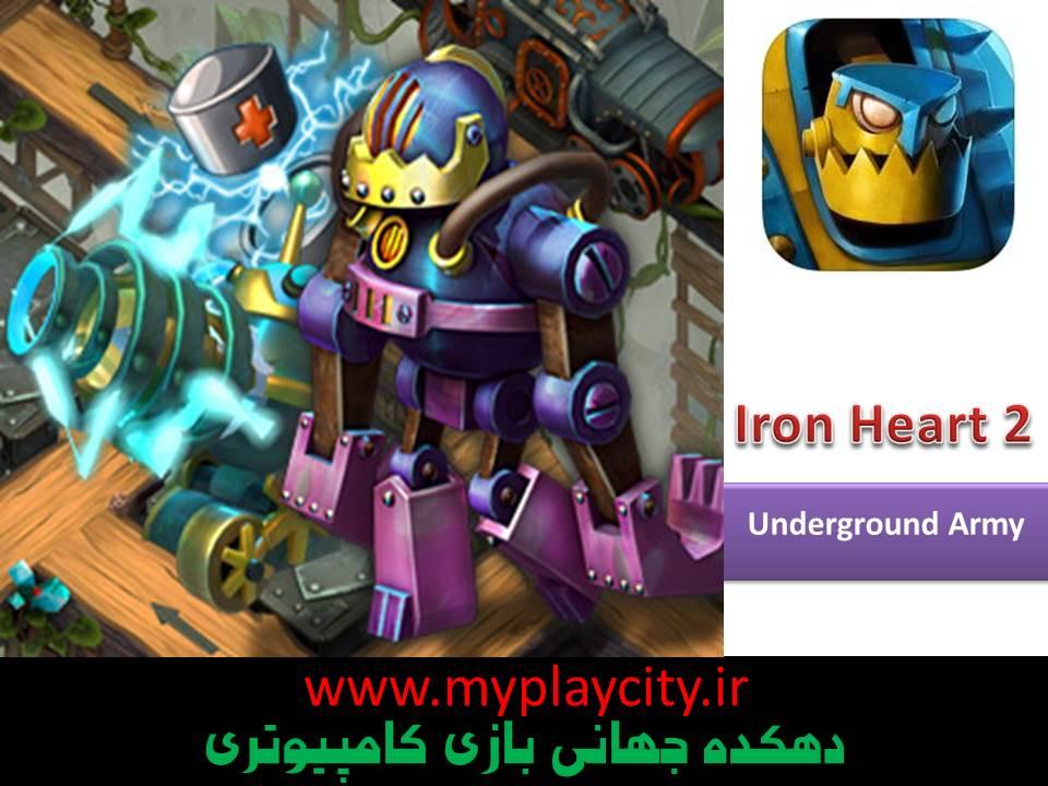 دانلود بازی Iron Heart 2 Underground Army برای کامپیوتر