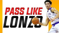 How to Pass Like Lonzo Ball: Basketball Passing Tips