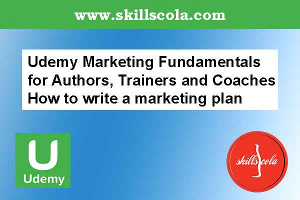 Udemy Marketing Fundamentals for Authors, Trainers and Coaches