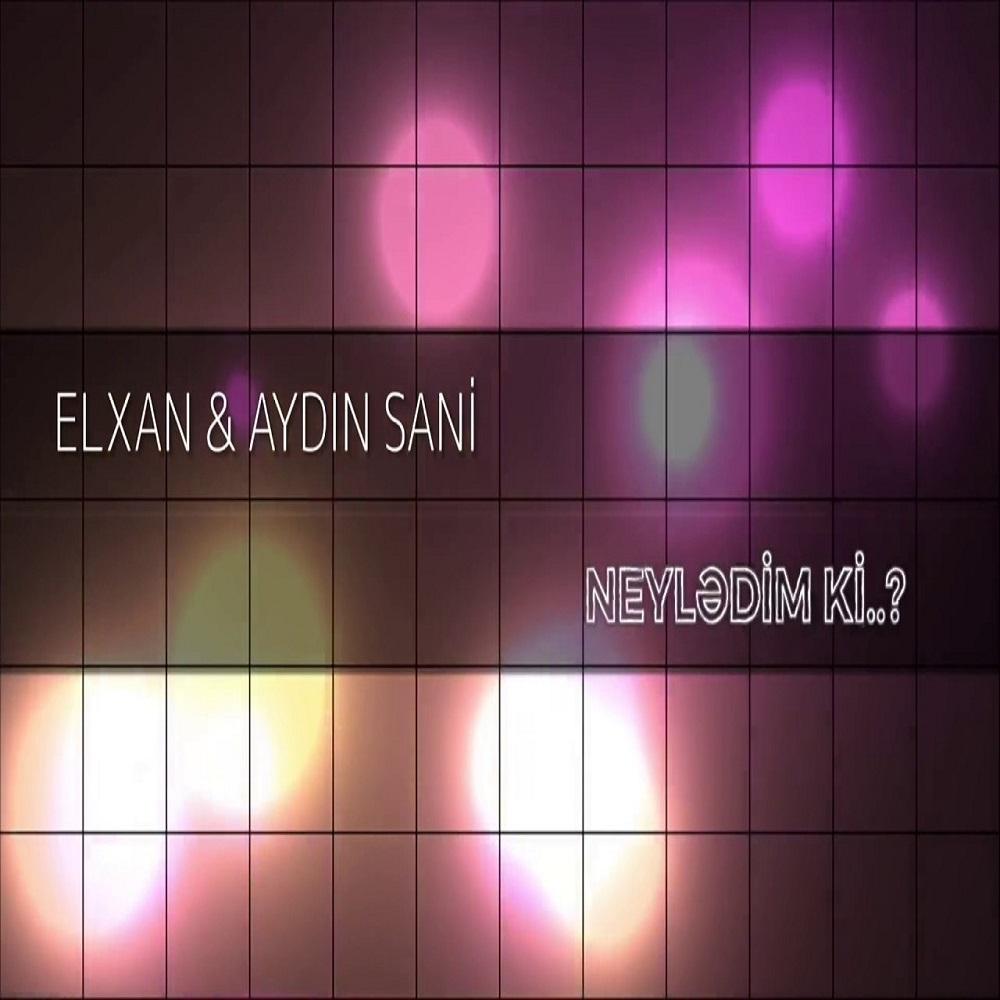 http://s8.picofile.com/file/8367466942/13Aydin_Sani_Feat_Elxan_Neyledim_Ki.jpg