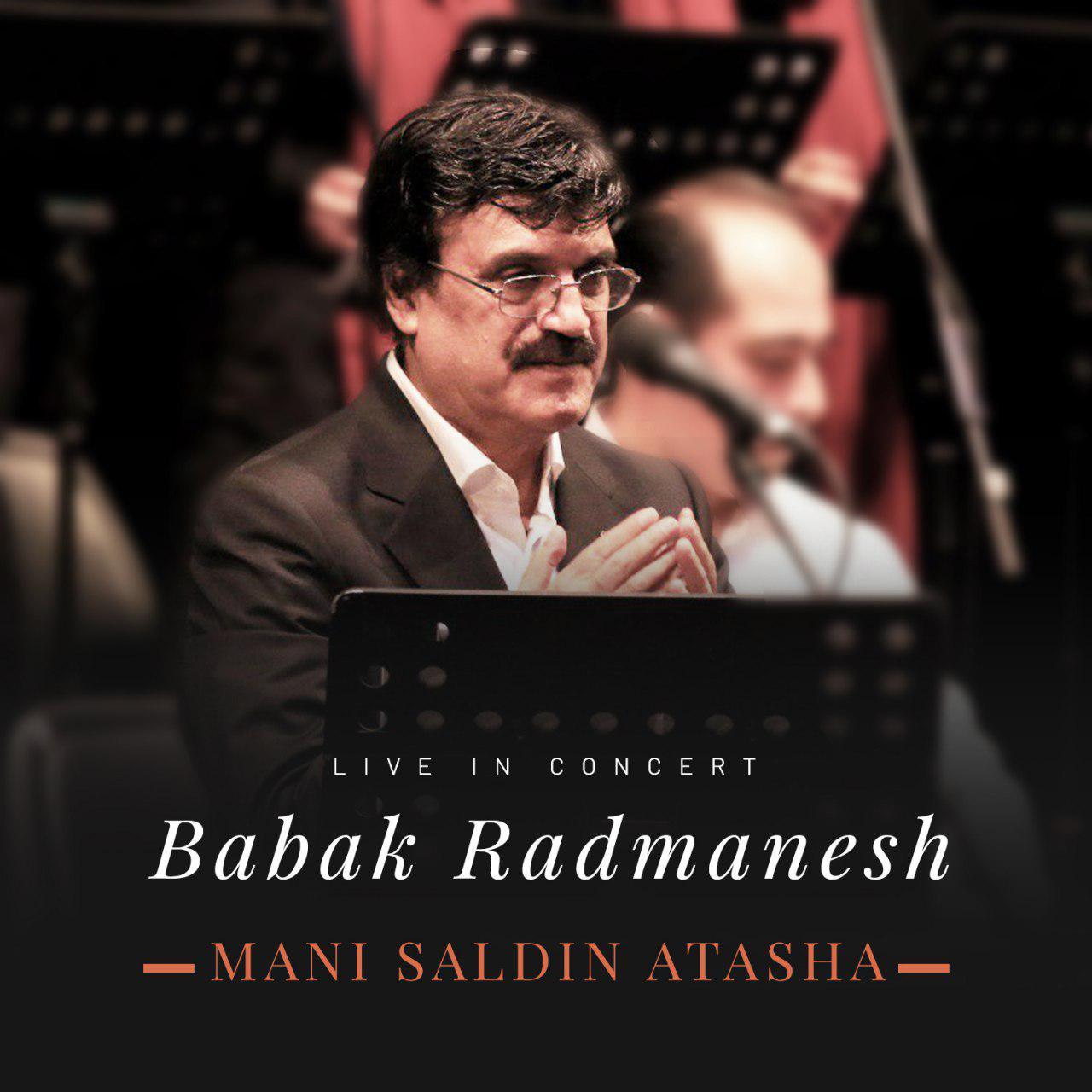 http://s8.picofile.com/file/8368086526/04Babak_Radmanesh_Mani_Saldin_Atasha_Live_In_Concert_.jpg