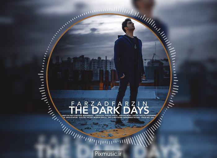 دانلود آهنگ روز های تاریک از فرزاد فرزین
